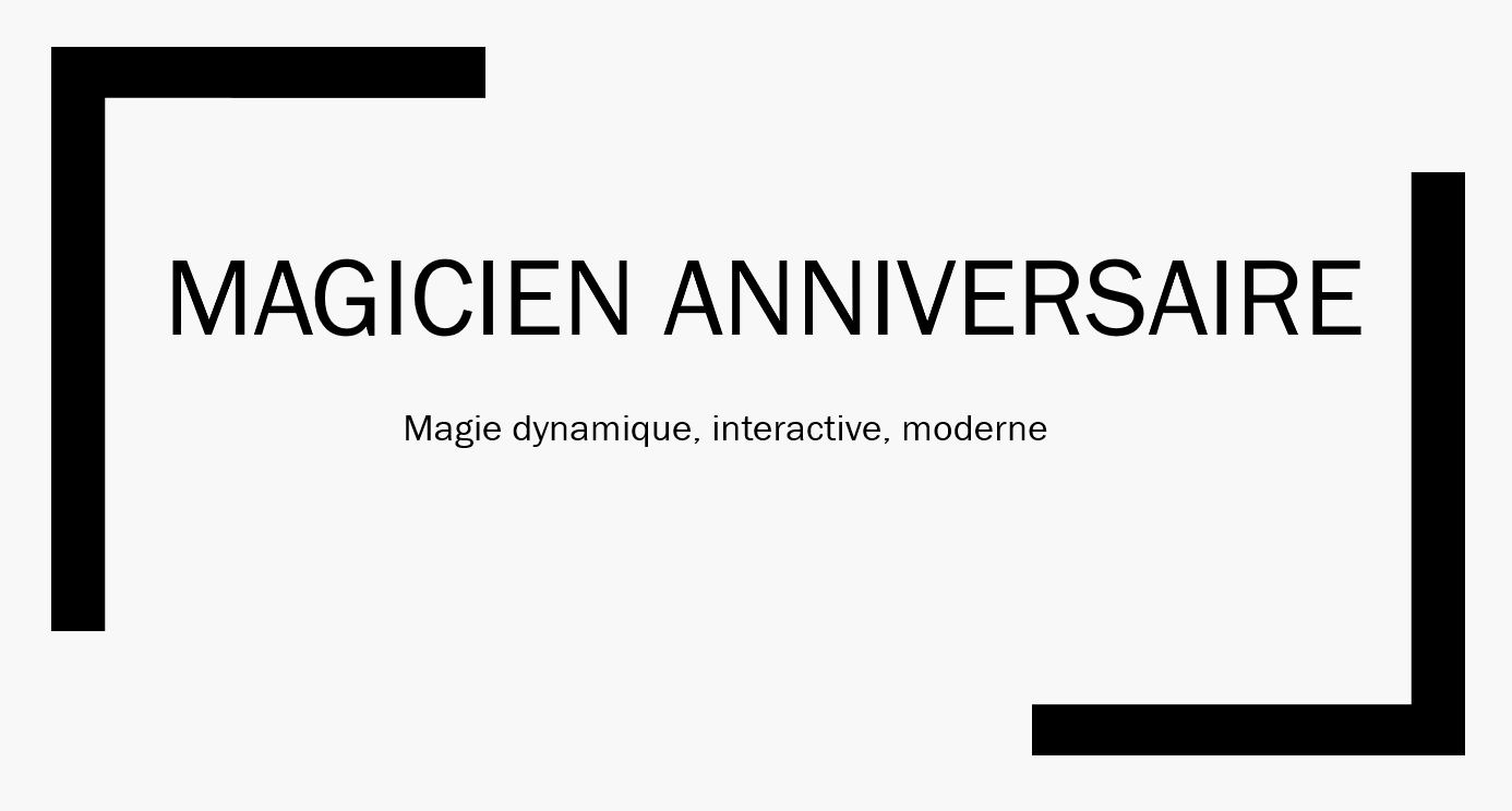 magicien anniversaire paris